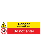 Danger Hazardous Areas Do Not Enter