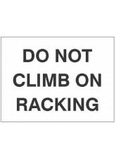 Do Not Climb on Racking